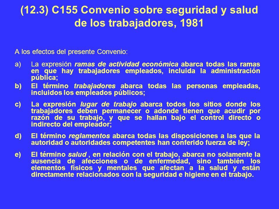 (12.3) C155 Convenio sobre seguridad y salud de los trabajadores, 1981