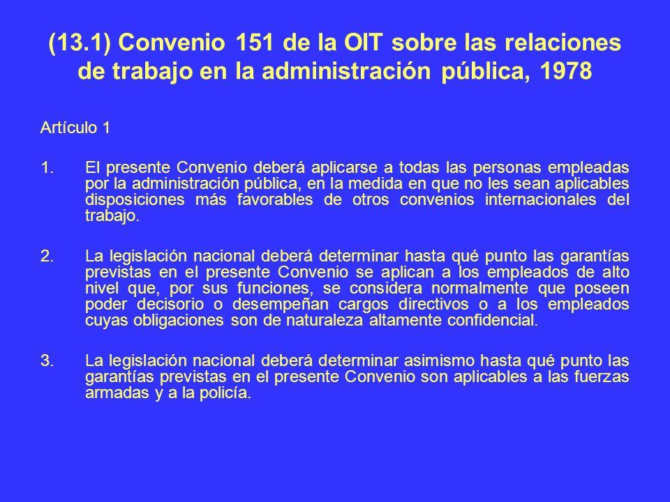 (13.1) Convenio 151 de la OIT sobre las relaciones de trabajo en la administración pública, 1978