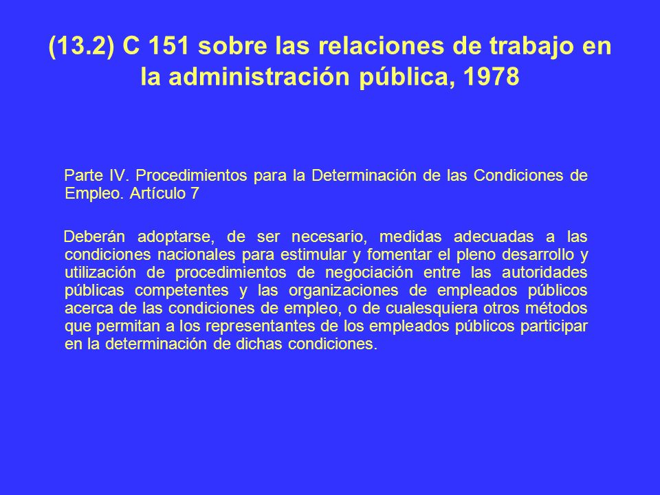 (13.2) C 151 sobre las relaciones de trabajo en la administración pública, 1978