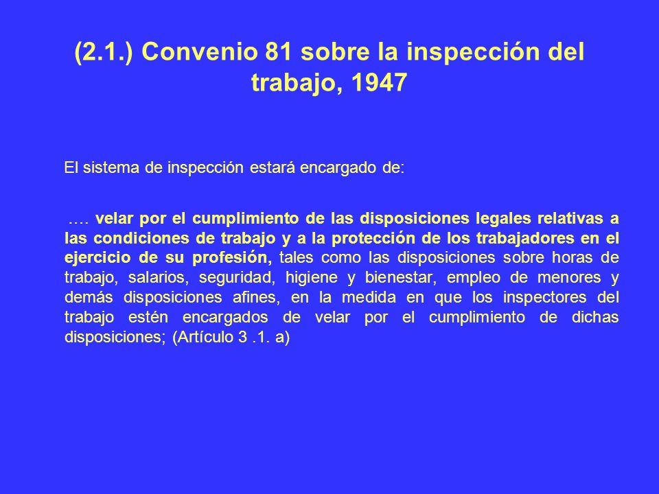 (2.1.) Convenio 81 sobre la inspección del trabajo, 1947
