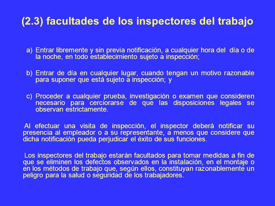 (2.3) facultades de los inspectores del trabajo