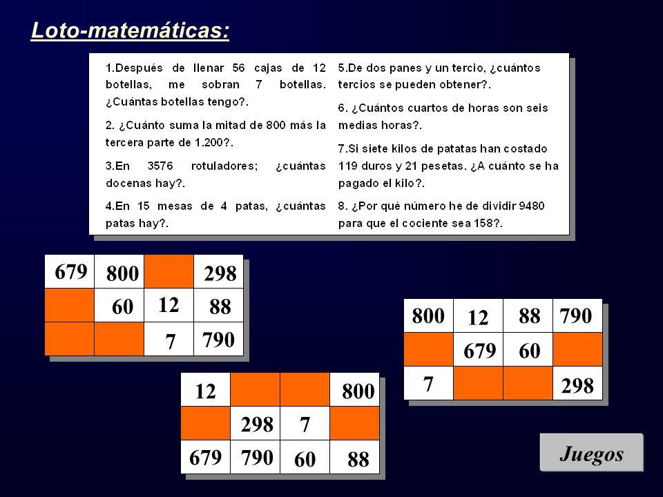 Loto-matemáticas: 679. 800. 298. 60. 12. 88. 800. 12. 88. 790. 7. 790. 679. 60. 7. 298.