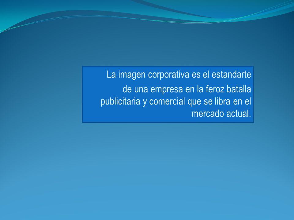 La imagen corporativa es el estandarte