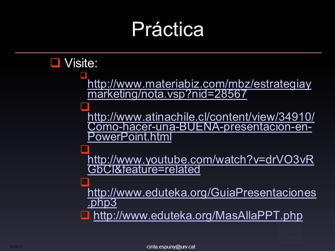 Práctica Visite: http://www.materiabiz.com/mbz/estrategiay marketing/nota.vsp nid=28567.