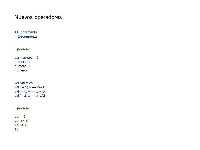 Nuevos operadores ++ Incrementa -- Decrementa Ejercicio: