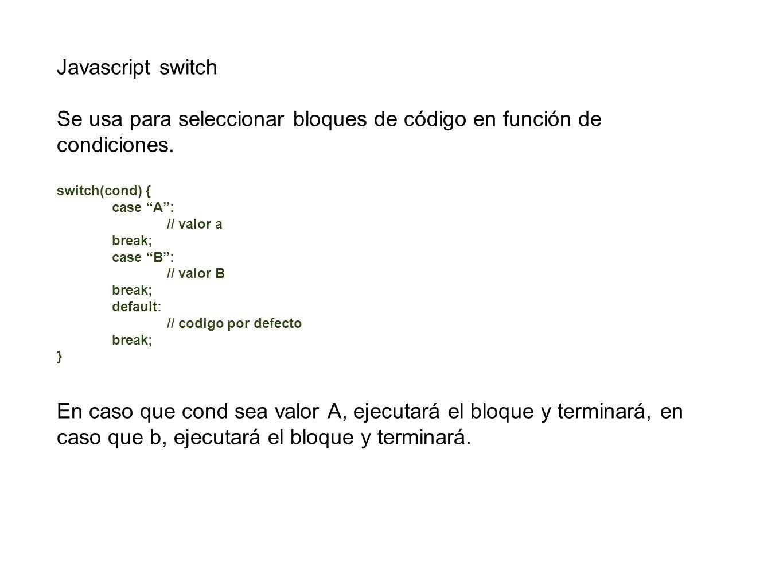Se usa para seleccionar bloques de código en función de condiciones.