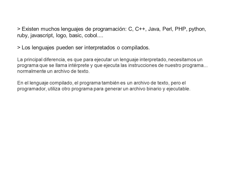 > Los lenguajes pueden ser interpretados o compilados.