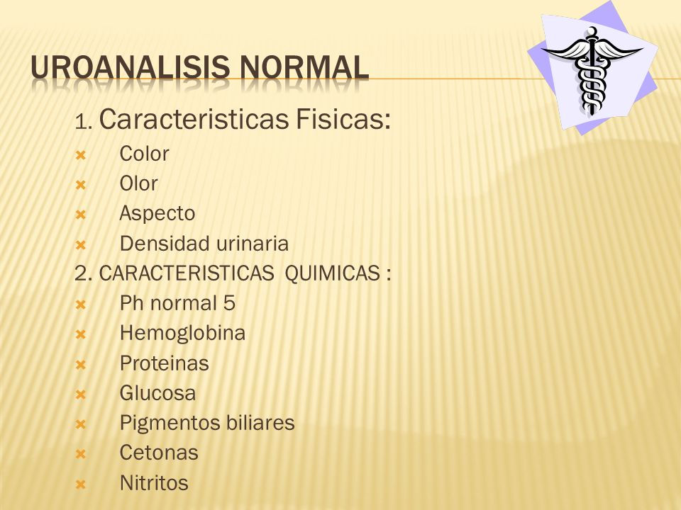 Uroanalisis normal 1. Caracteristicas Fisicas: Color Olor Aspecto