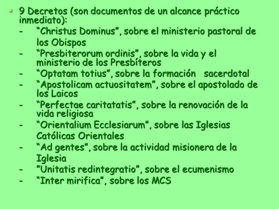 9 Decretos (son documentos de un alcance práctico inmediato):