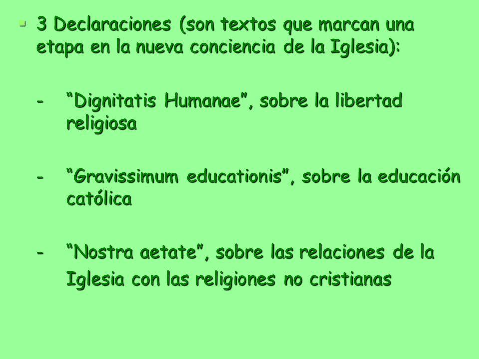3 Declaraciones (son textos que marcan una etapa en la nueva conciencia de la Iglesia):
