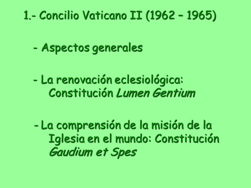1.- Concilio Vaticano II (1962 – 1965)