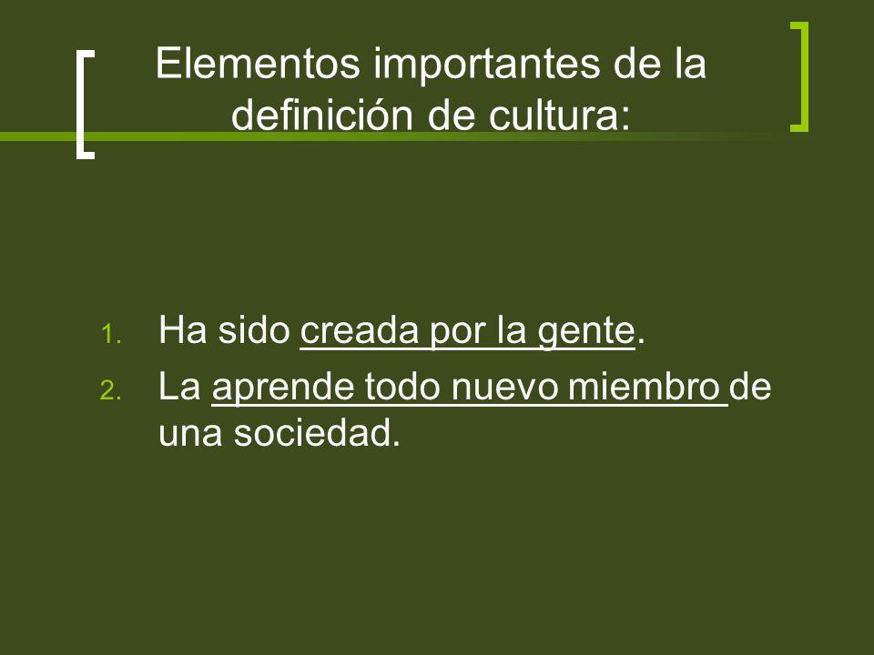 Elementos importantes de la definición de cultura: