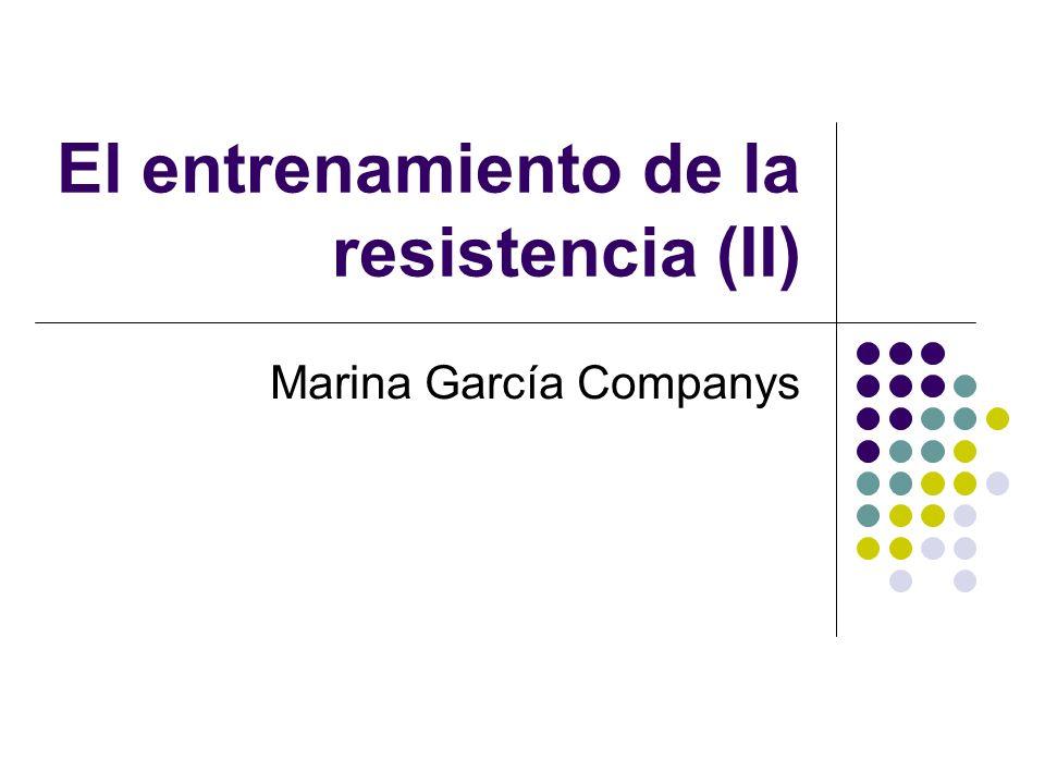 El entrenamiento de la resistencia (II)