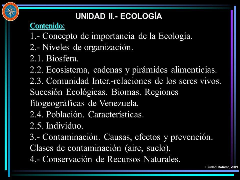 1.- Concepto de importancia de la Ecología.