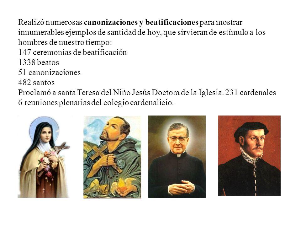 Realizó numerosas canonizaciones y beatificaciones para mostrar innumerables ejemplos de santidad de hoy, que sirvieran de estímulo a los hombres de nuestro tiempo: