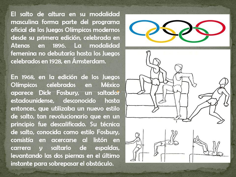 El salto de altura en su modalidad masculina forma parte del programa oficial de los Juegos Olímpicos modernos desde su primera edición, celebrada en Atenas en 1896. La modalidad femenina no debutaría hasta los Juegos celebrados en 1928, en Ámsterdam.