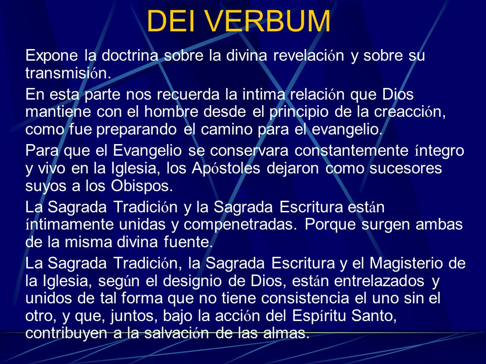 DEI VERBUMExpone la doctrina sobre la divina revelación y sobre su transmisión.