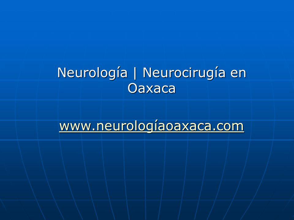 Neurología | Neurocirugía en Oaxaca www.neurologíaoaxaca.com