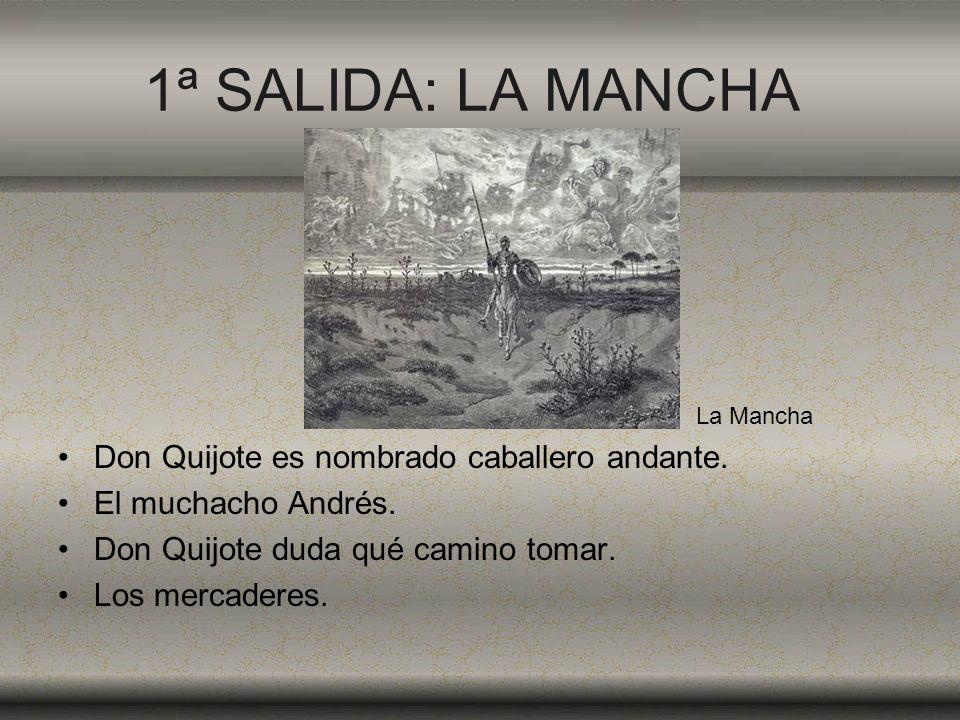 1ª SALIDA: LA MANCHA Don Quijote es nombrado caballero andante.