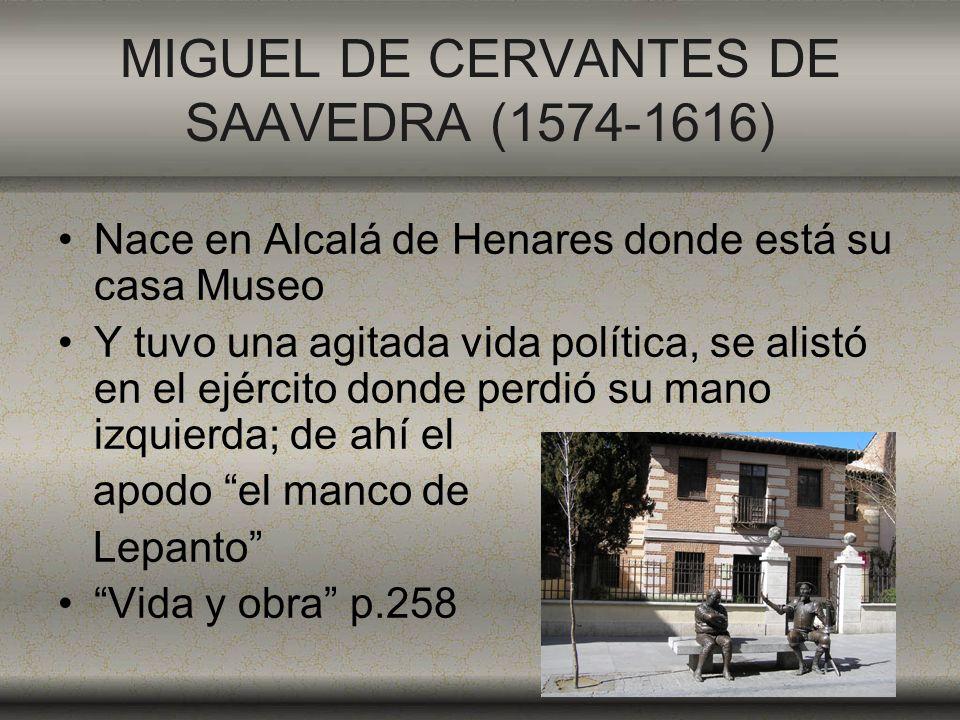 MIGUEL DE CERVANTES DE SAAVEDRA (1574-1616)