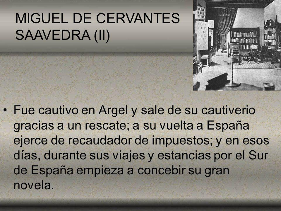 MIGUEL DE CERVANTES SAAVEDRA (II)