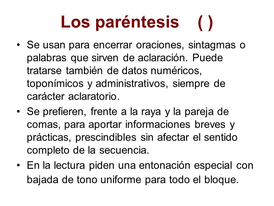 Los paréntesis ( )