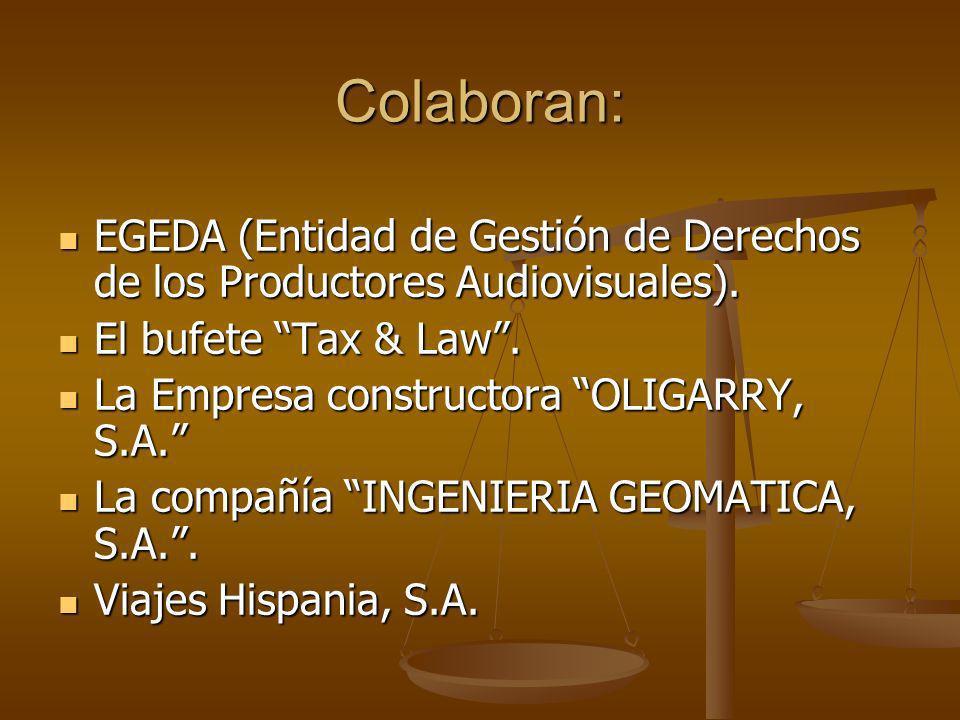 Colaboran:EGEDA (Entidad de Gestión de Derechos de los Productores Audiovisuales). El bufete Tax & Law .