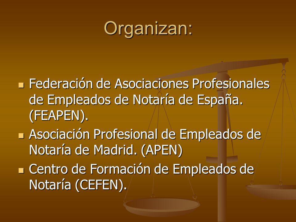 Organizan:Federación de Asociaciones Profesionales de Empleados de Notaría de España. (FEAPEN).