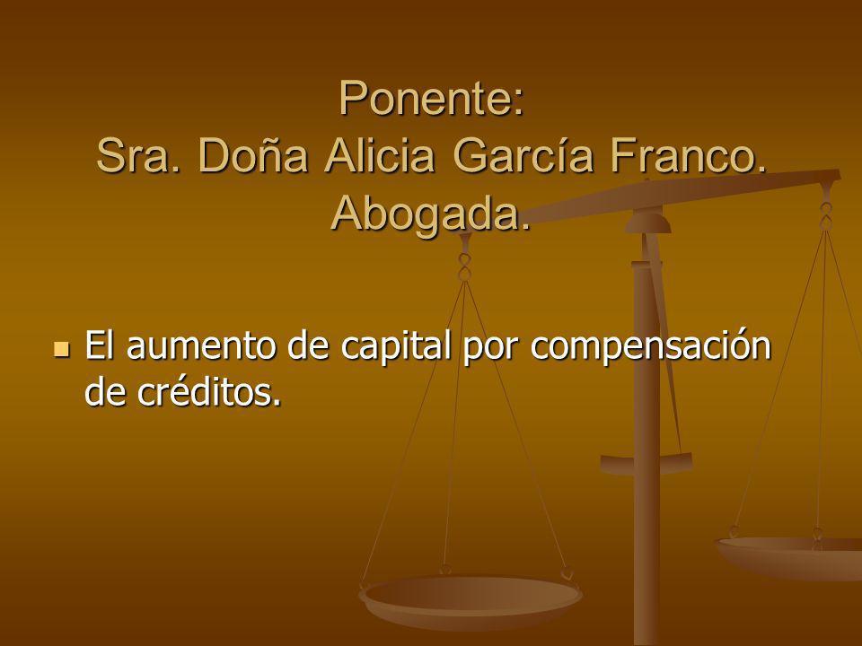 Ponente: Sra. Doña Alicia García Franco. Abogada.