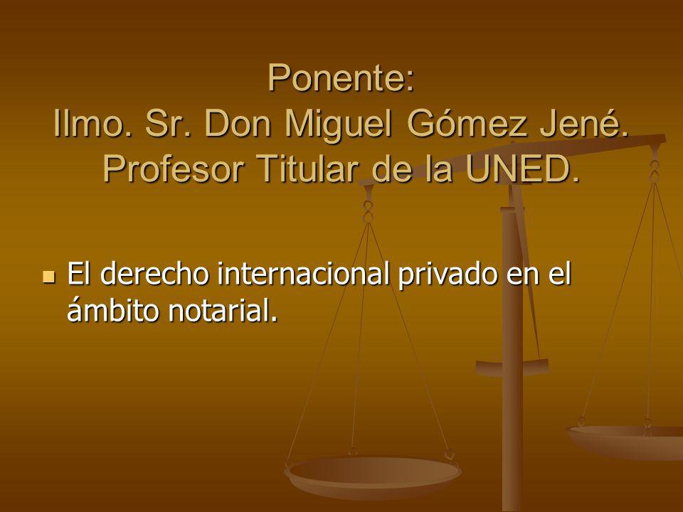 Ponente: Ilmo. Sr. Don Miguel Gómez Jené. Profesor Titular de la UNED.