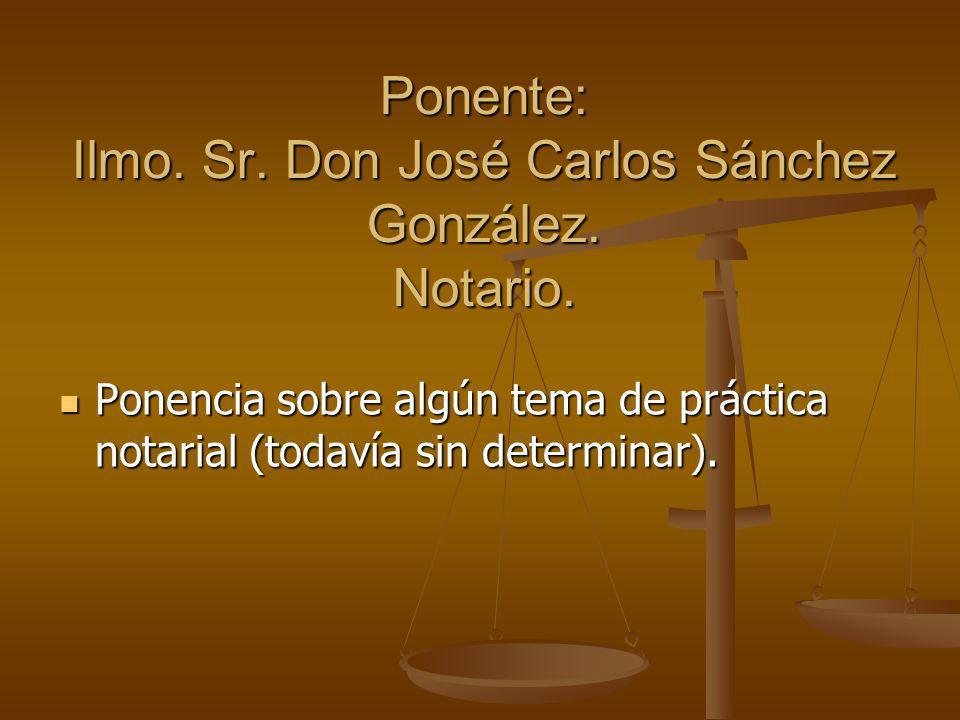 Ponente: Ilmo. Sr. Don José Carlos Sánchez González. Notario.