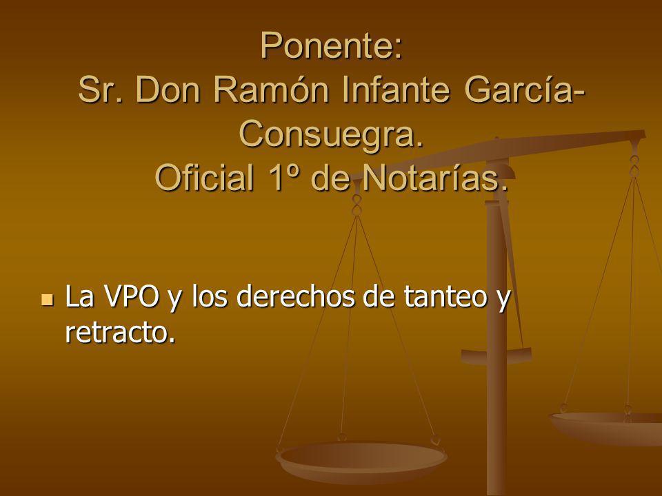 Ponente: Sr. Don Ramón Infante García-Consuegra. Oficial 1º de Notarías.
