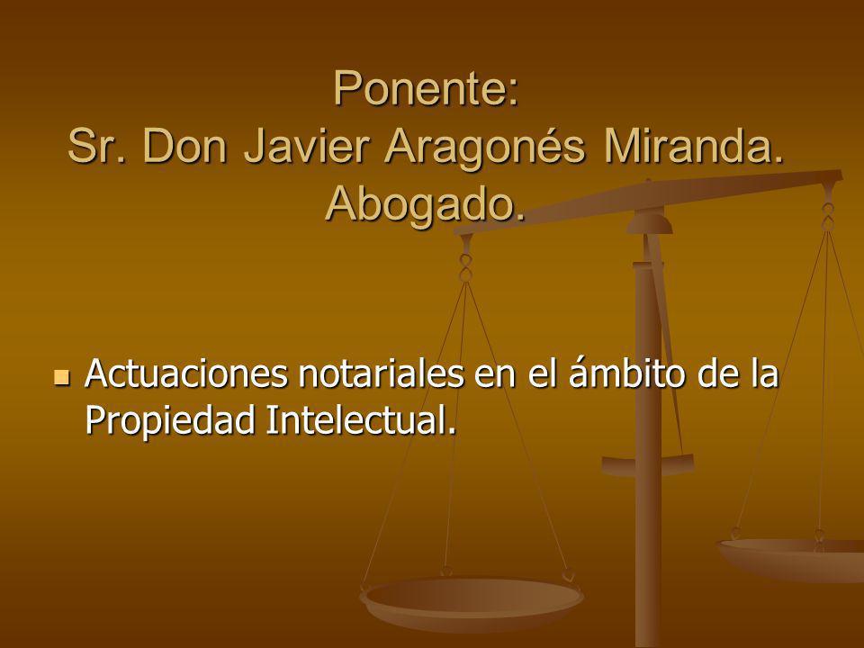 Ponente: Sr. Don Javier Aragonés Miranda. Abogado.