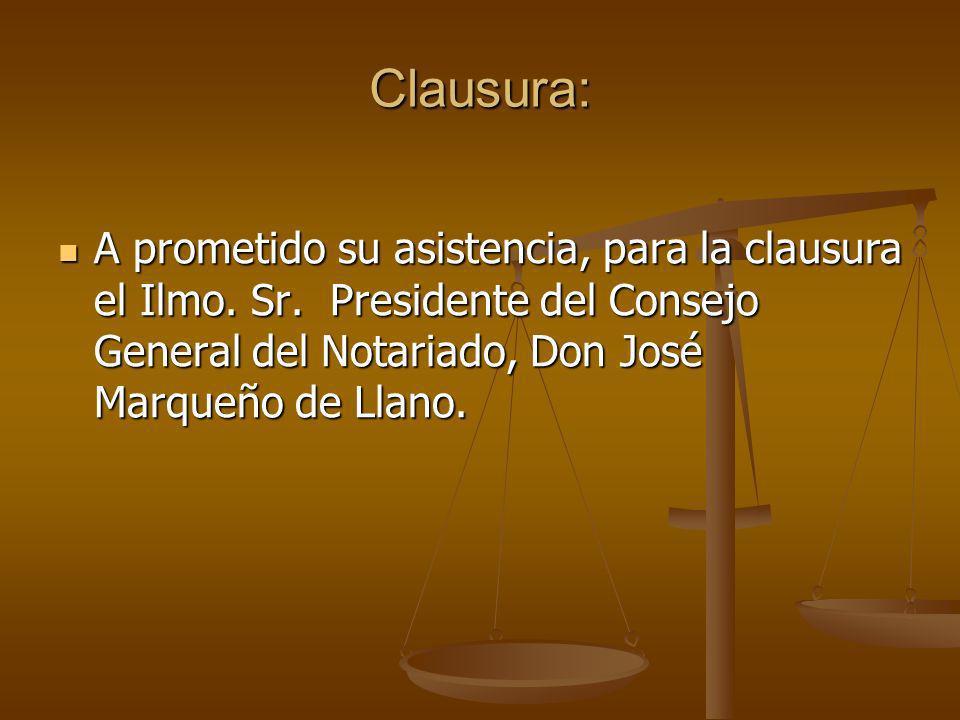 Clausura:A prometido su asistencia, para la clausura el Ilmo.
