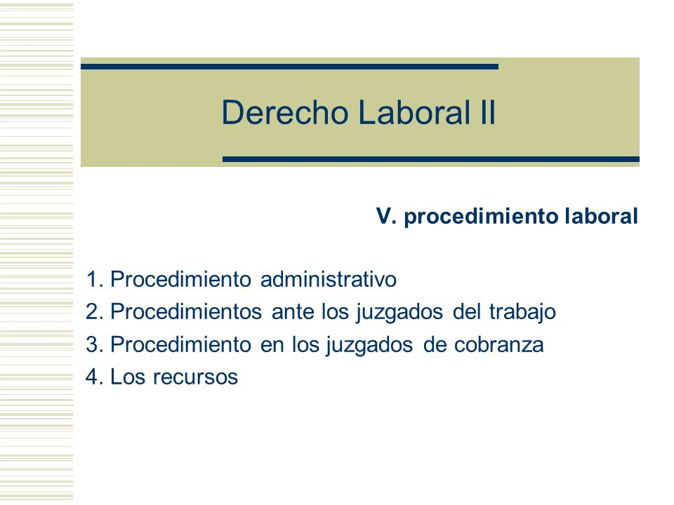 Derecho Laboral II V. procedimiento laboral