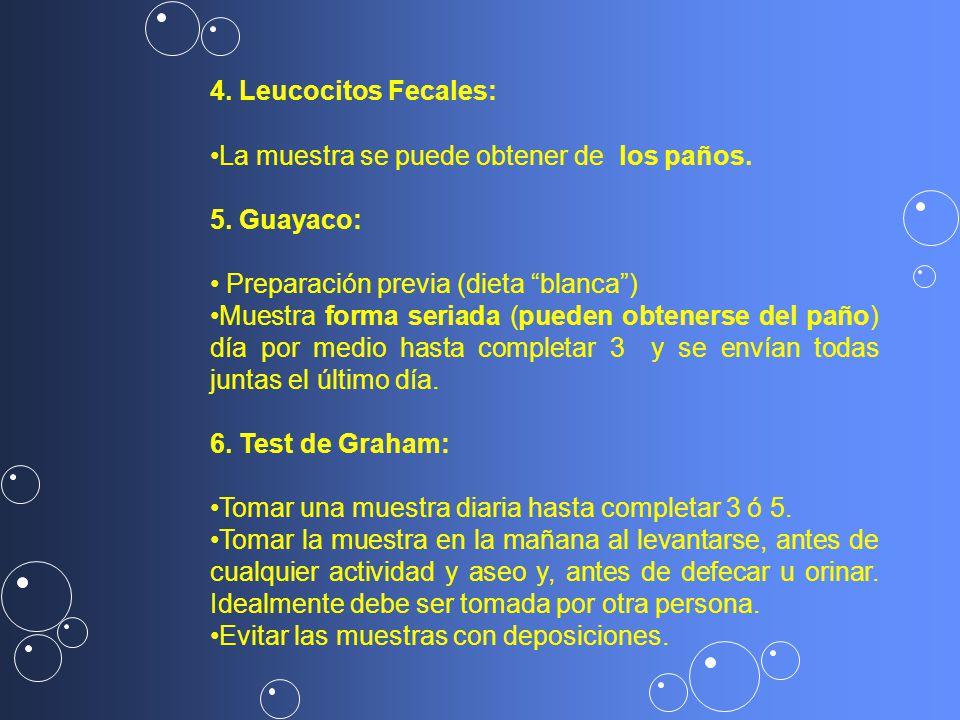4. Leucocitos Fecales: La muestra se puede obtener de los paños.