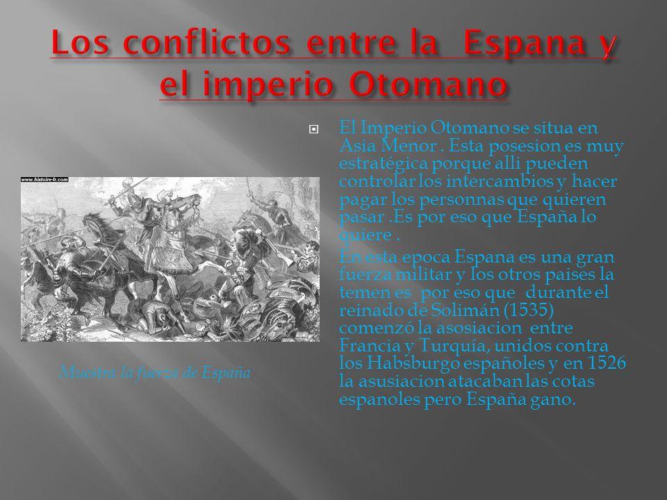 Los conflictos entre la Espana y el imperio Otomano