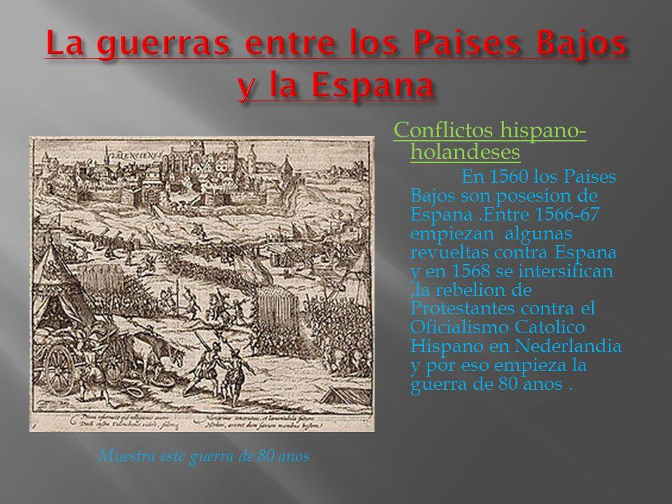 La guerras entre los Paises Bajos y la Espana