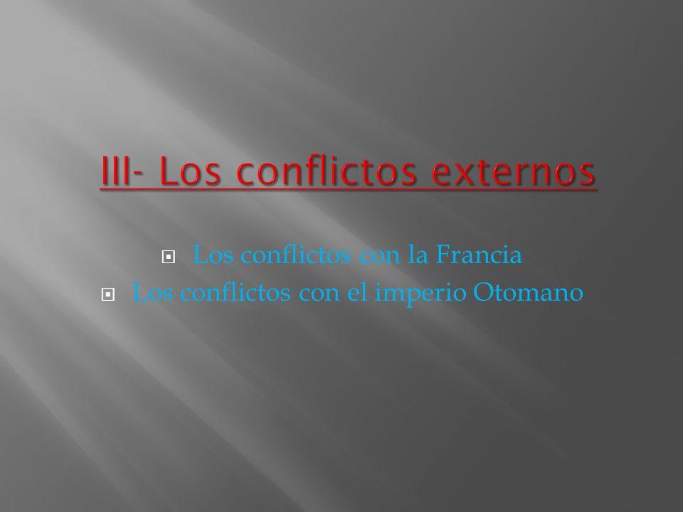 III- Los conflictos externos