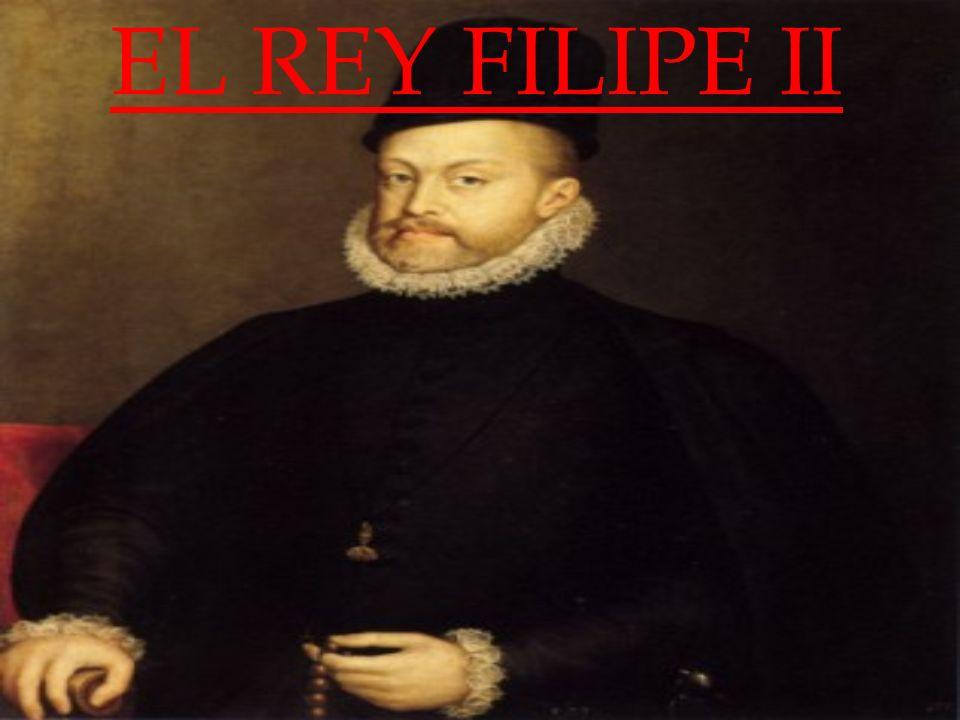 EL REY FILIPE II