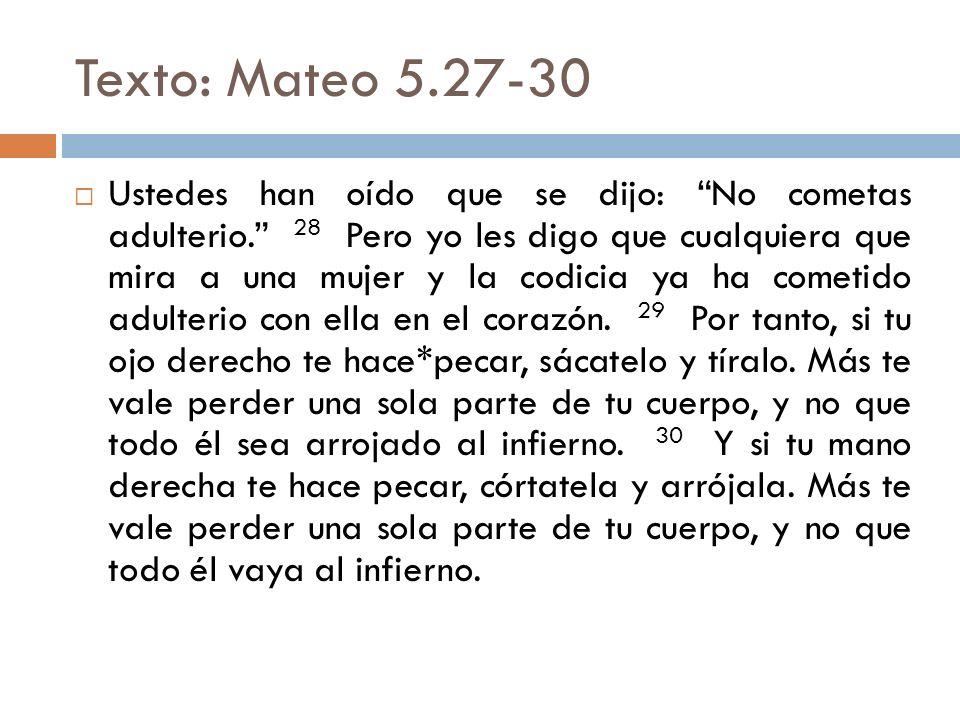 Texto: Mateo 5.27-30