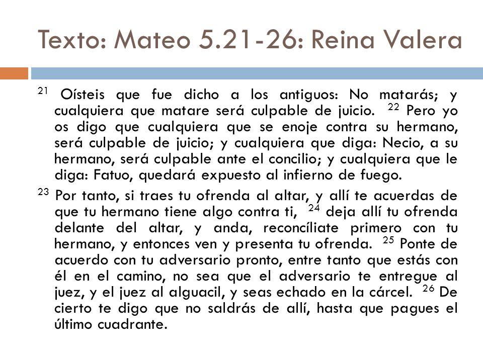 Texto: Mateo 5.21-26: Reina Valera