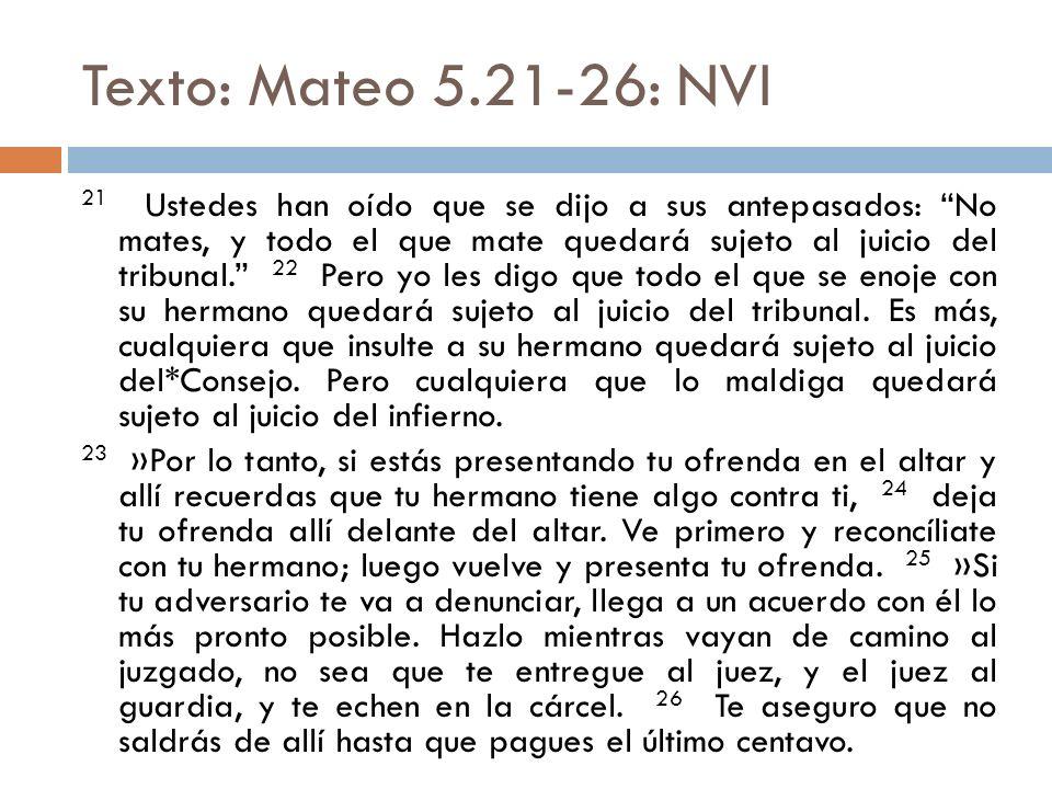Texto: Mateo 5.21-26: NVI