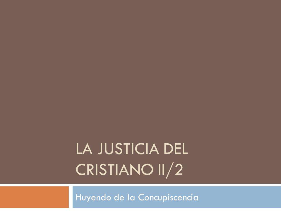 La justicia del cristiano II/2