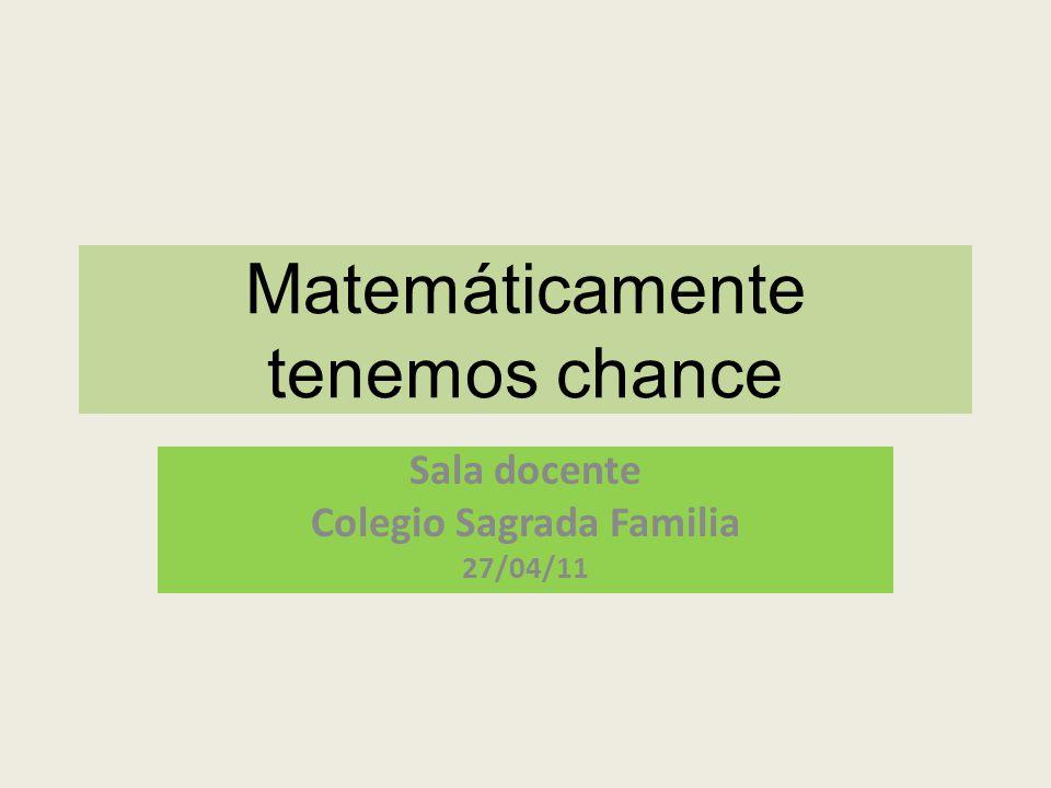 Matemáticamente tenemos chance