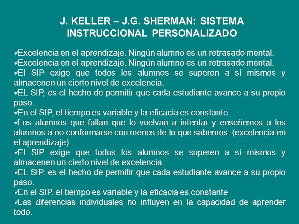J. KELLER – J.G. SHERMAN: SISTEMA INSTRUCCIONAL PERSONALIZADO