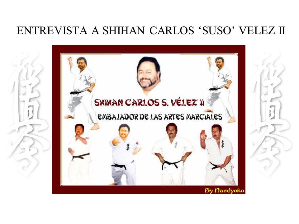 ENTREVISTA A SHIHAN CARLOS 'SUSO' VELEZ II