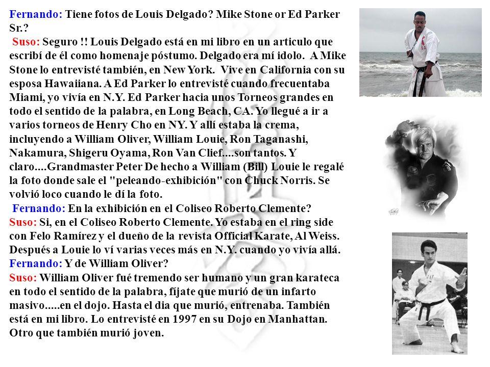 Fernando: Tiene fotos de Louis Delgado Mike Stone or Ed Parker Sr.
