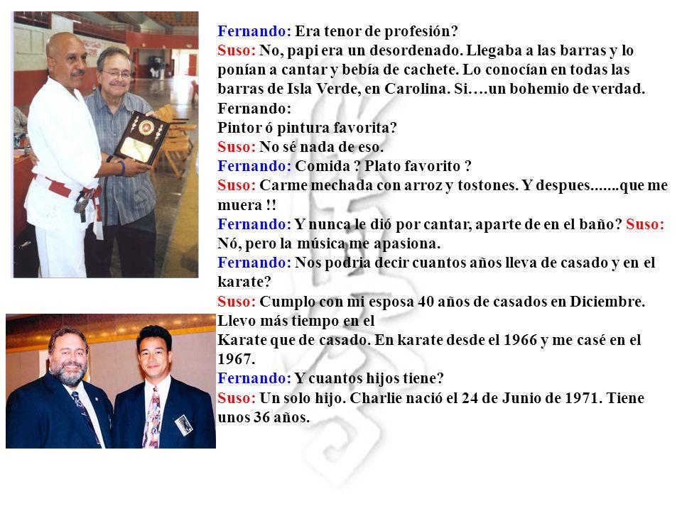 Fernando: Era tenor de profesión
