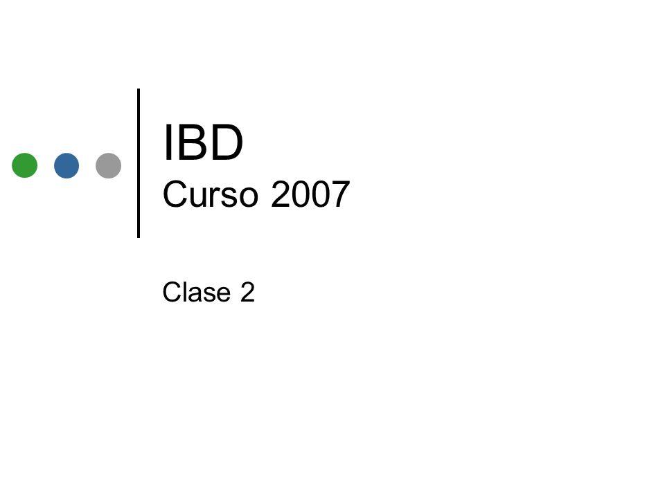 IBD Curso 2007 Clase 2